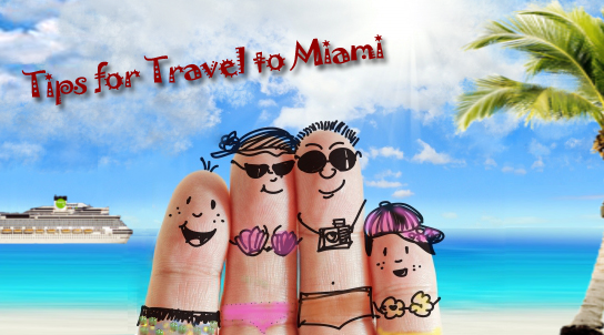 Tips for Traveling to Miami Florida