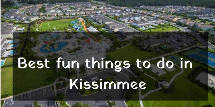 Best fun things to do in Kissimmee on vacation