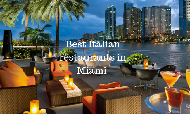 Six best Italian restaurants in Miami Florida