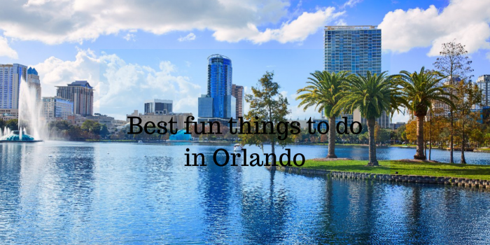 Four best fun things to do in Orlando Florida