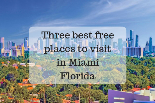 Best free places to visit in Miami Florida